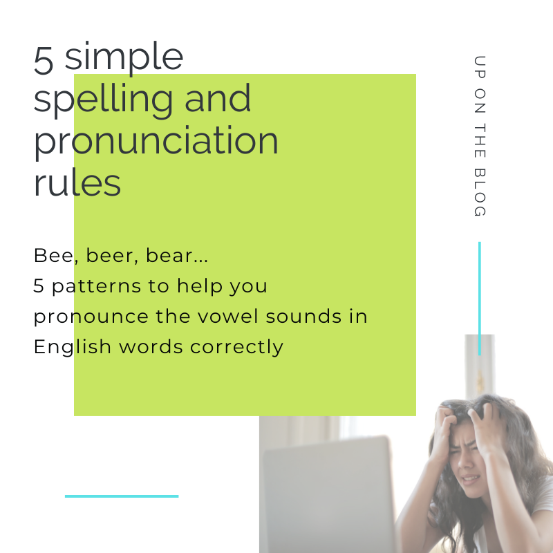 5 simple spelling and pronunciation rules